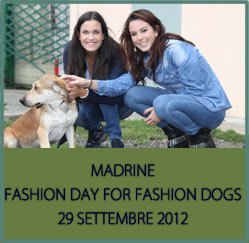 MADRINE FASHION DAY FOR FASHION DOGS 29 SETTEMBRE 2012